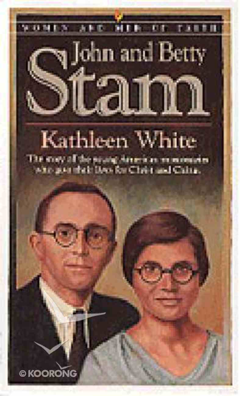 Men of Faith: John & Betty Stam Paperback