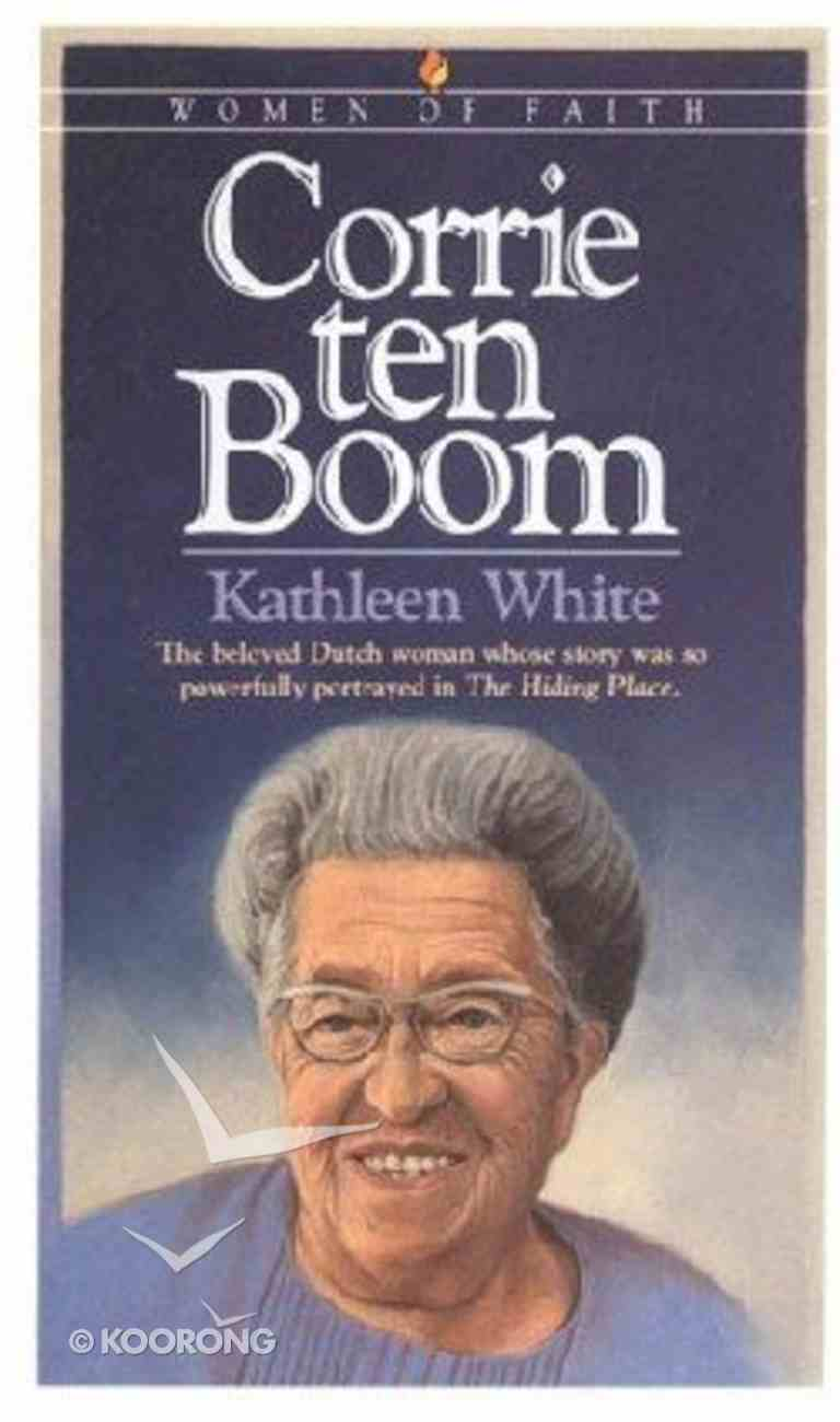 Corrie Ten Boom (Bethany Women Of Faith Series) Paperback