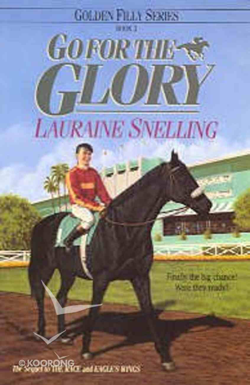 Go For the Glory (#03 in Golden Filly Series) Paperback