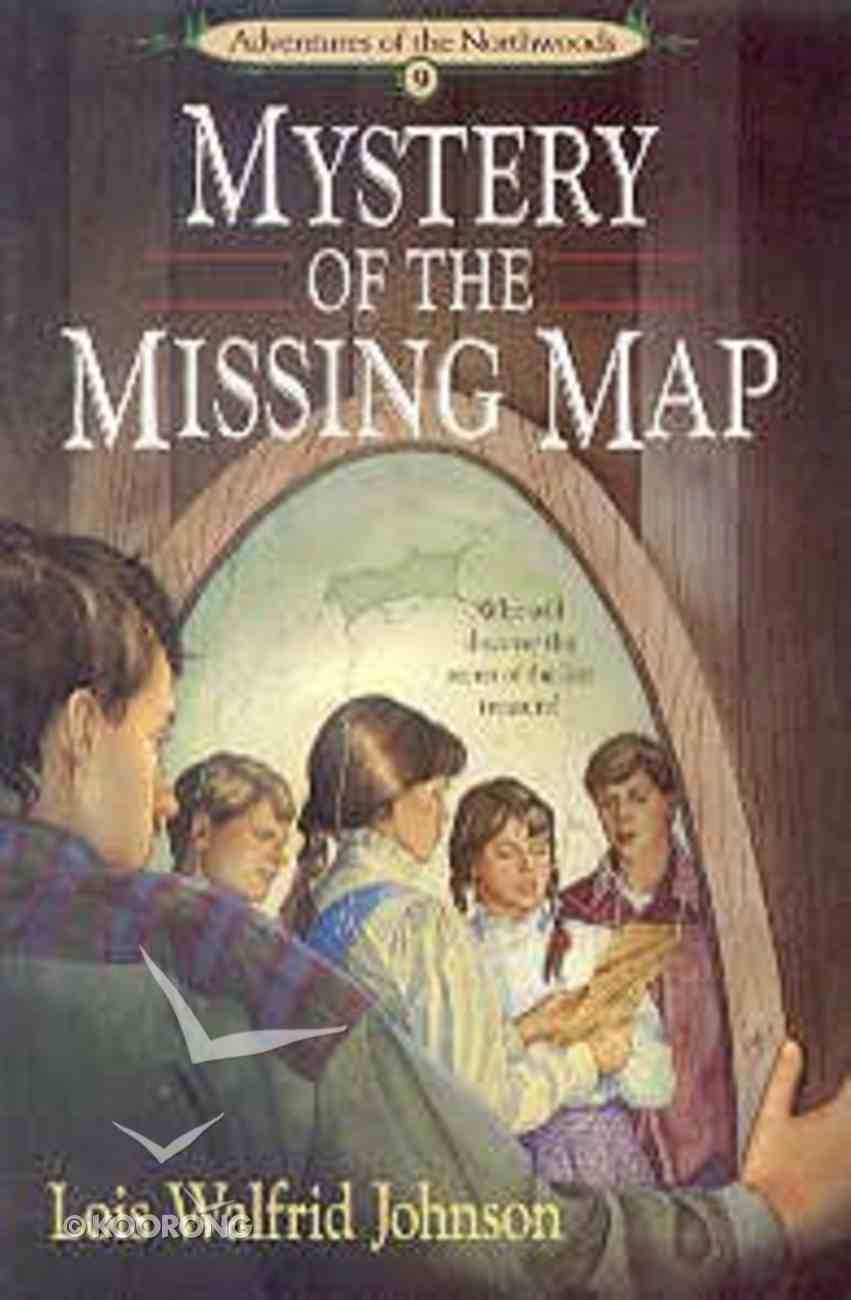 The Mystery of the Missing Map (#09 in Northwoods Series) Paperback