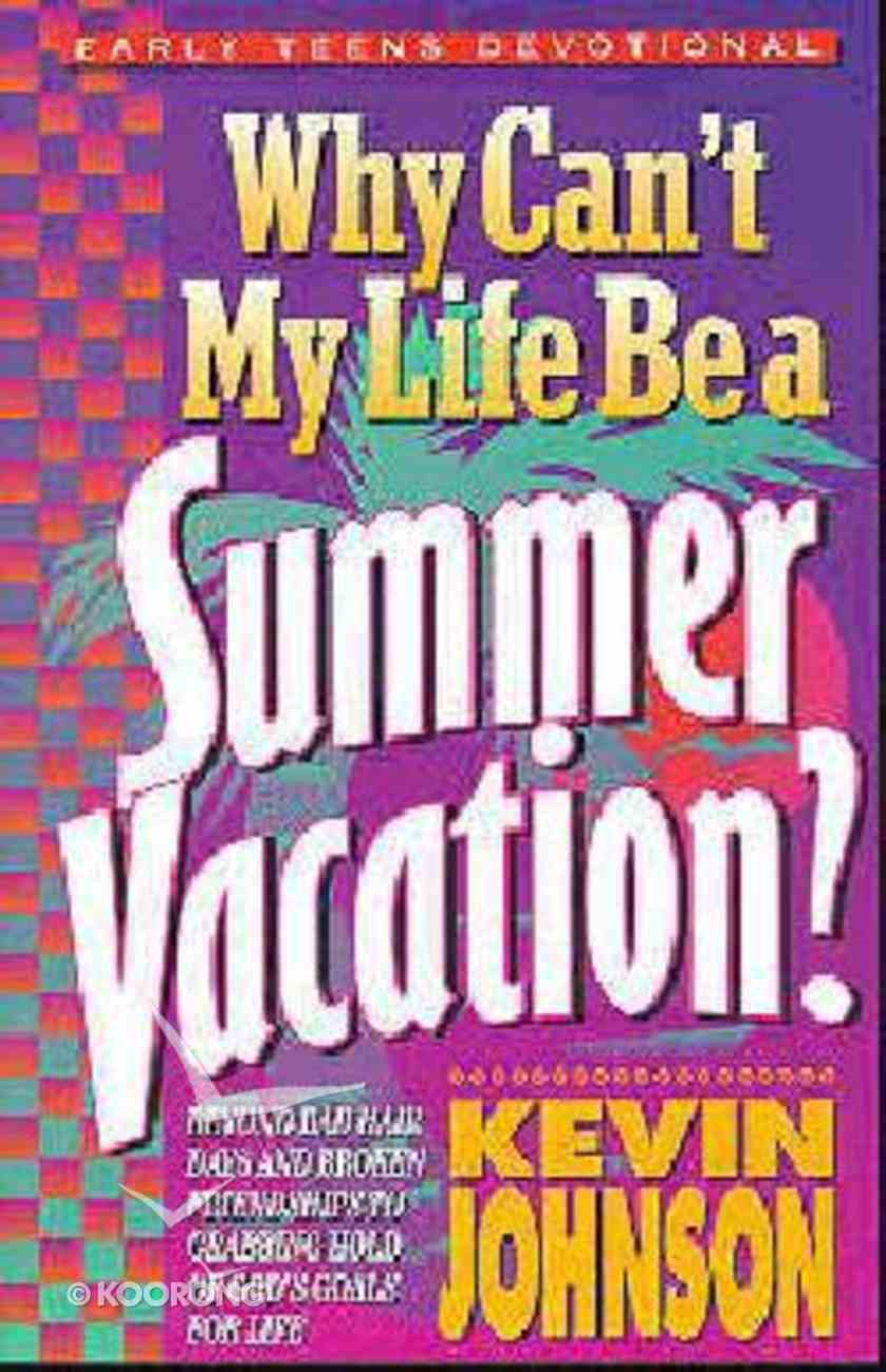 Why Can't My Life Be a Summer Vacation? Paperback