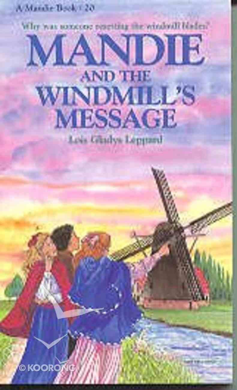 Windmill's Message (#20 in Mandie Series) Paperback