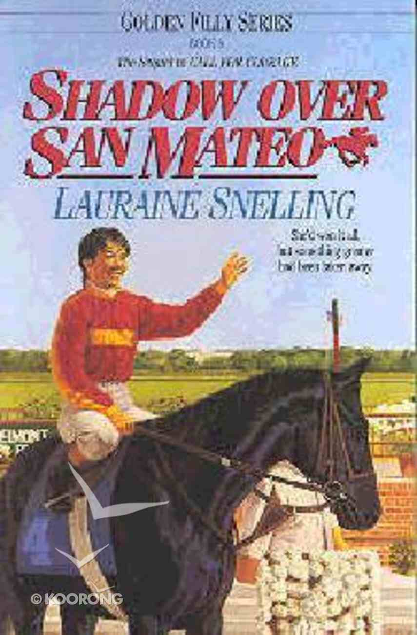 Shadow Over San Mateo (#06 in Golden Filly Series) Paperback