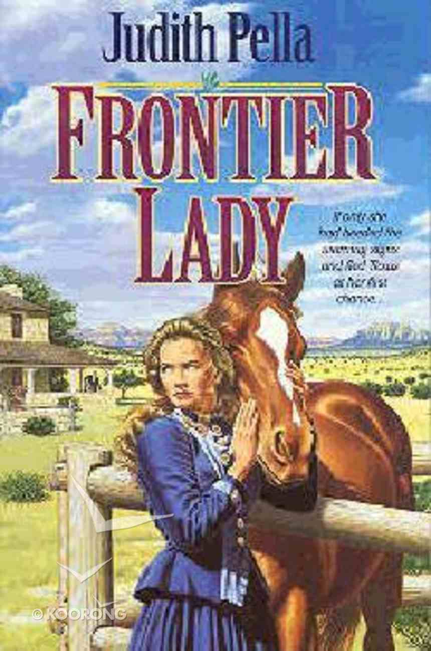 Frontier Lady (#01 in Lone Star Legacy Series) Paperback