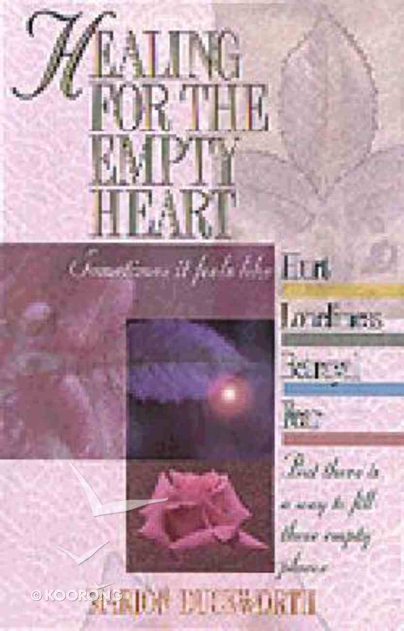 Healing For the Empty Heart Paperback