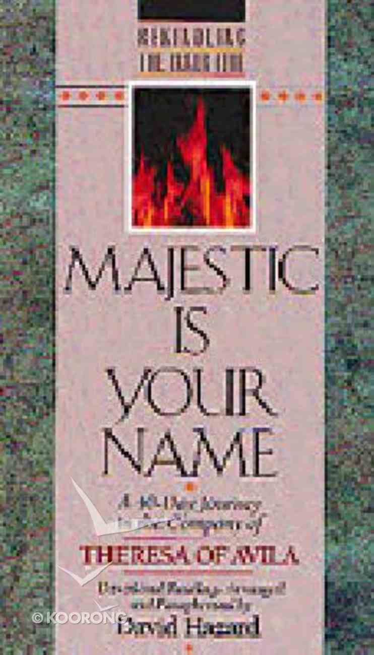 Rekindling the Inner Fire: Majestic is Your Name Paperback