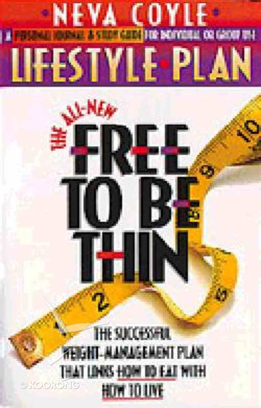 Free to Be Thin Lifestyle Plan, the All New Paperback
