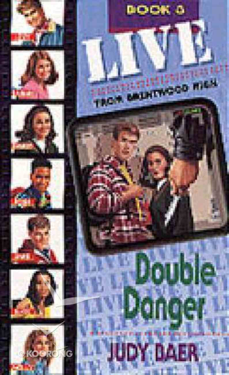 Double Danger (#03 in Live! From Brentwood High Series) Paperback