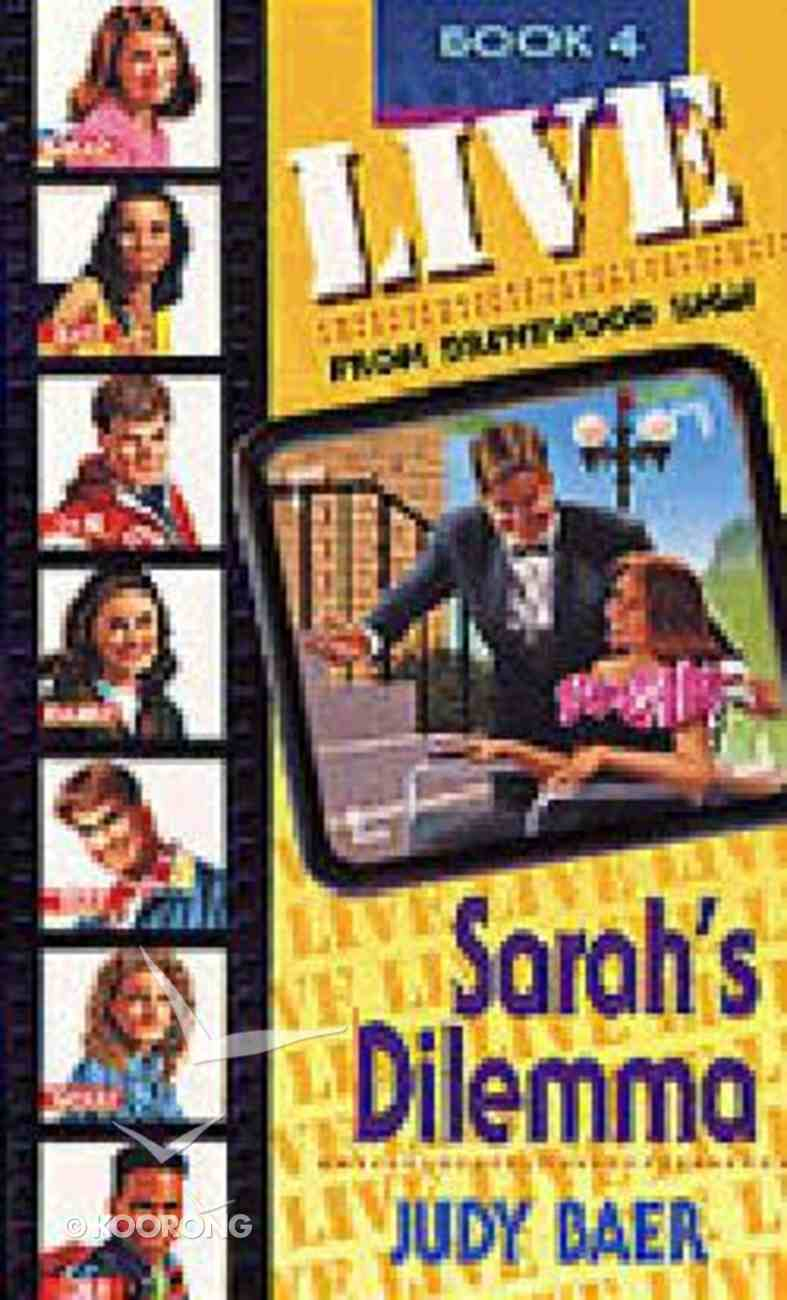 Sarah's Dilemma (#04 in Live! From Brentwood High Series) Paperback