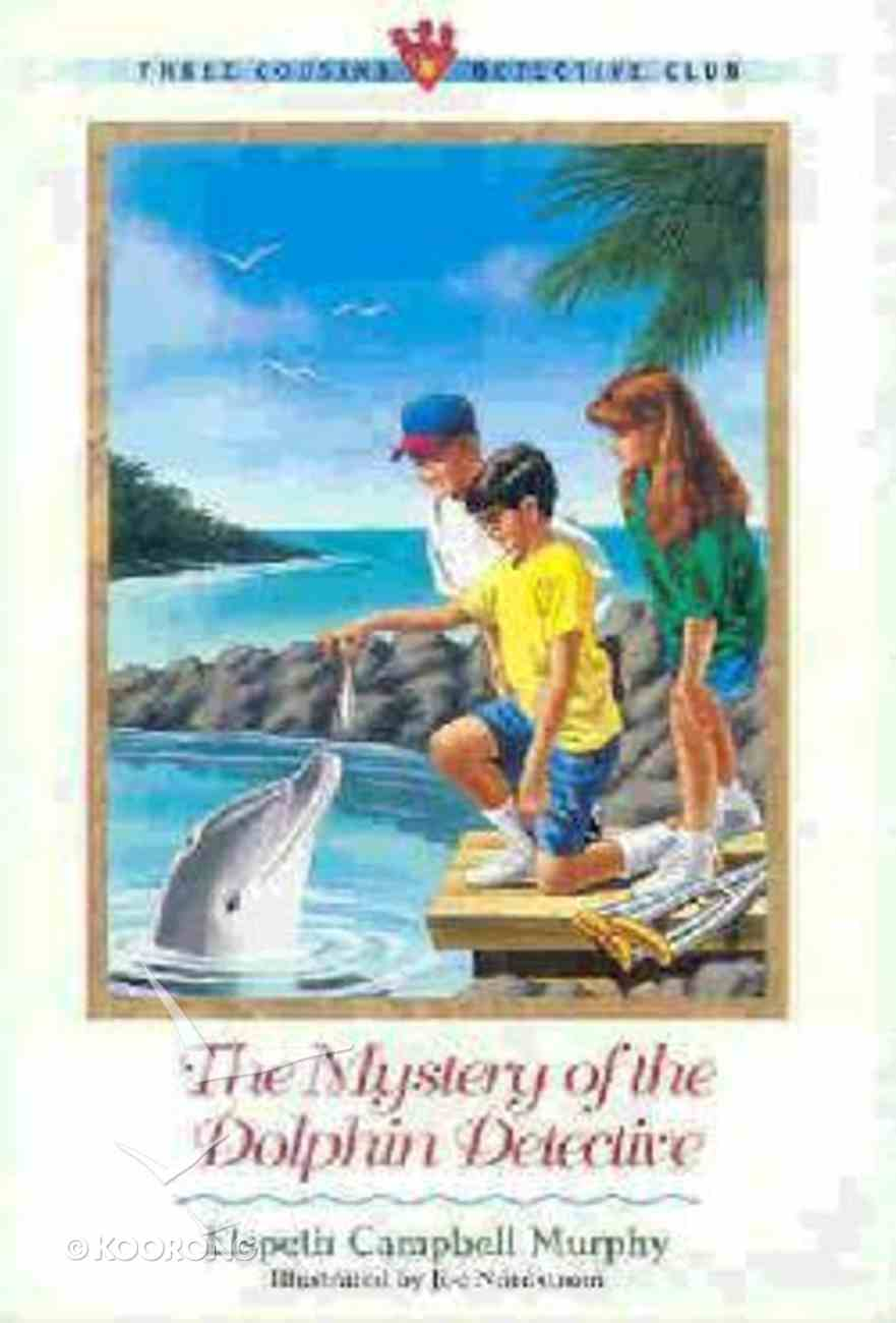 Mystery of the Dolphin Detective (#08 in Three Cousins Dc Series) Paperback