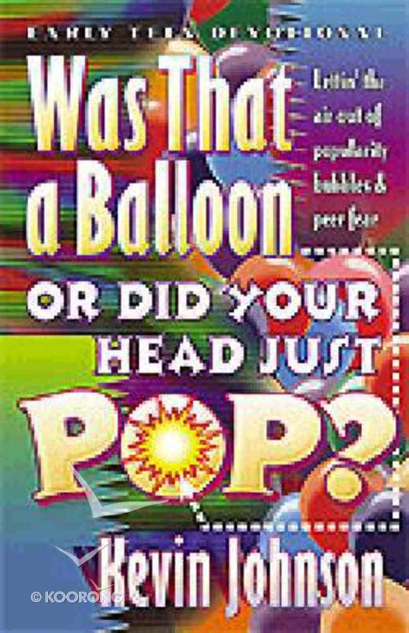 Was That a Balloon Or Did Your Head Just Pop? Paperback