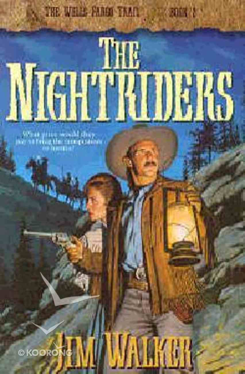 The Nightriders (#02 in Wells Fargo Trail Series) Paperback