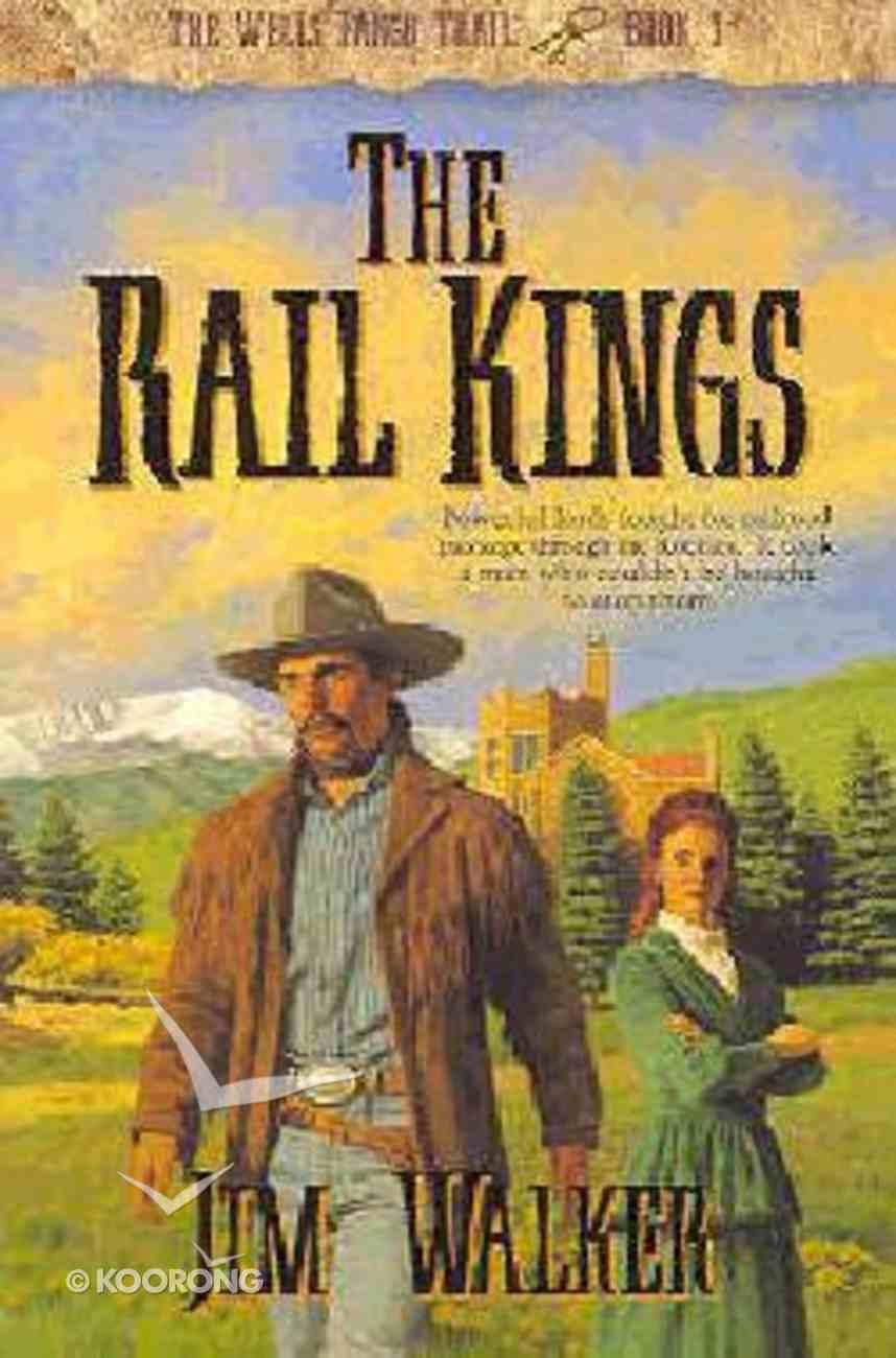 The Rail Kings (#03 in Wells Fargo Trail Series) Paperback