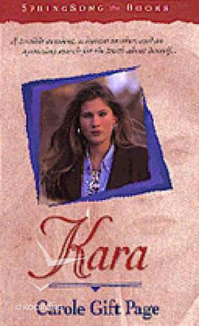 Springsong: Kara (Springsong Books Series) Paperback