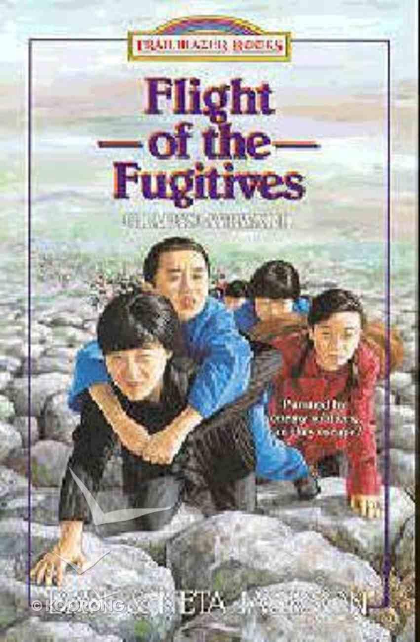 The Flight of the Fugitives (#13 in Trailblazer Series) Paperback