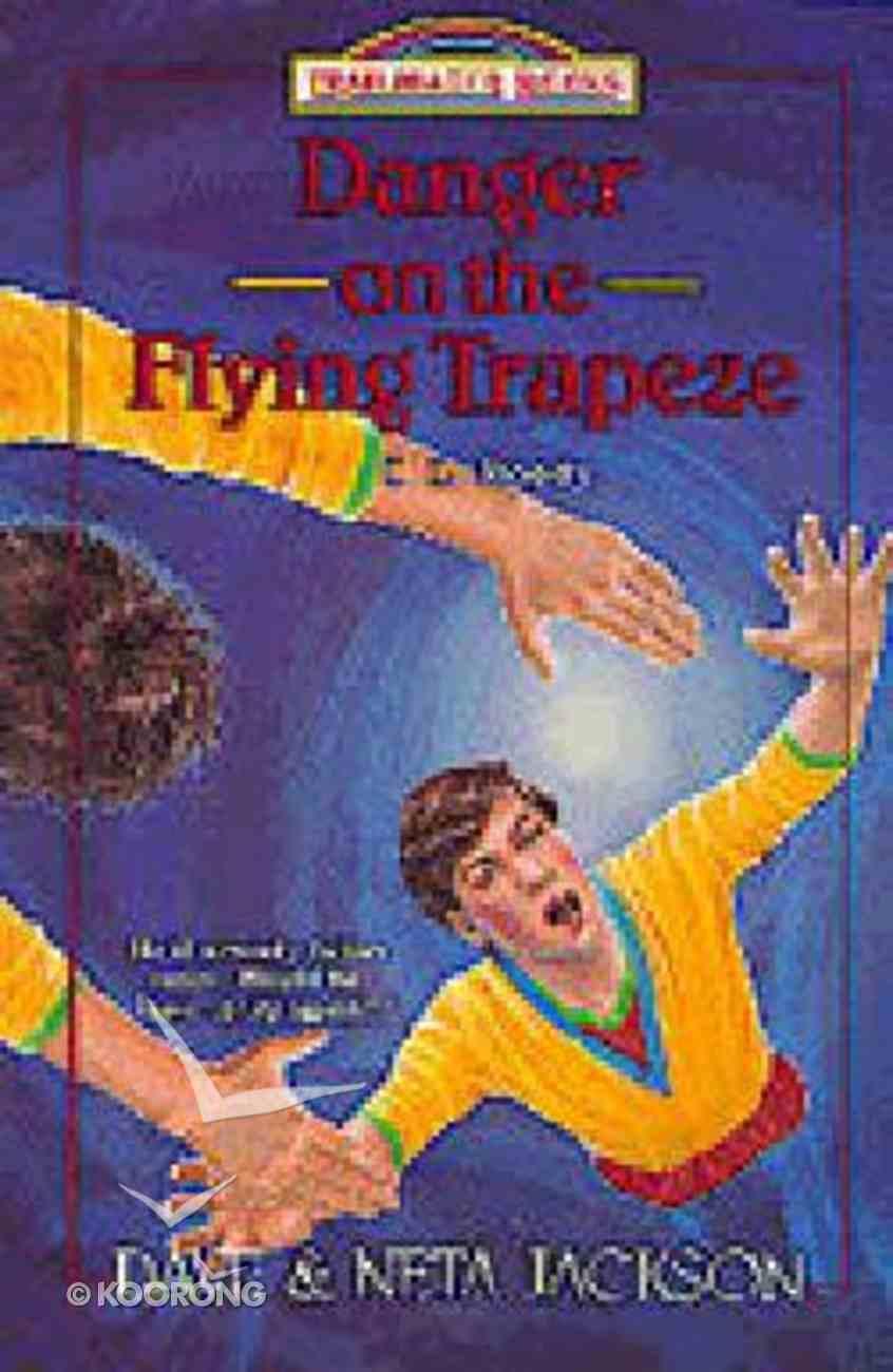 Danger on the Flying Trapeze (#16 in Trailblazer Series) Paperback