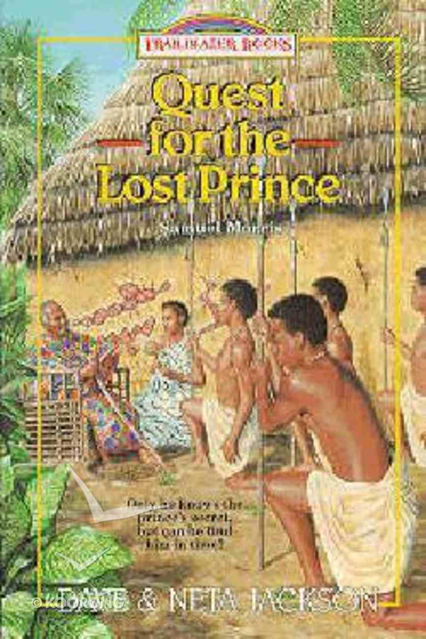 The Quest For the Lost Prince (#19 in Trailblazer Series) Paperback
