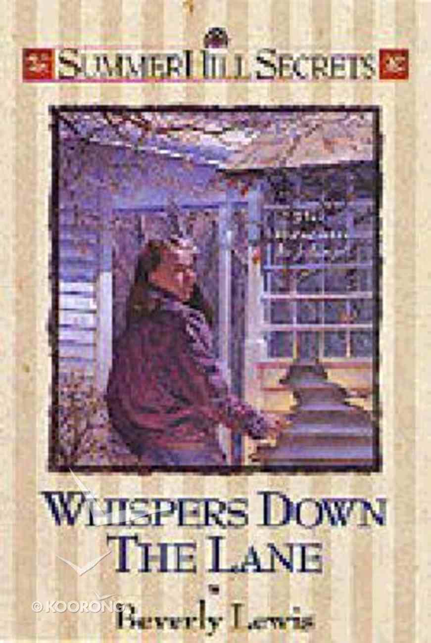 Whispers Down the Lane (#01 in Summerhill Secrets Series) Paperback