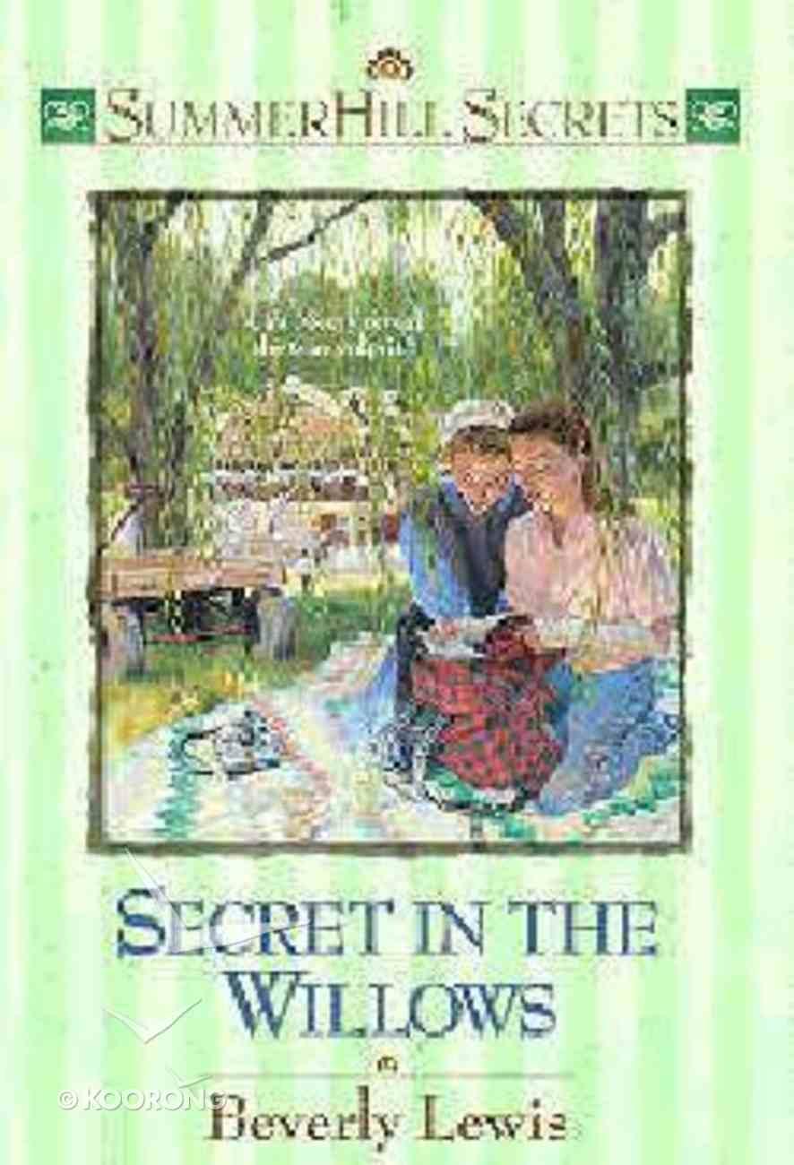 Secret in the Willows (#02 in Summerhill Secrets Series) Paperback