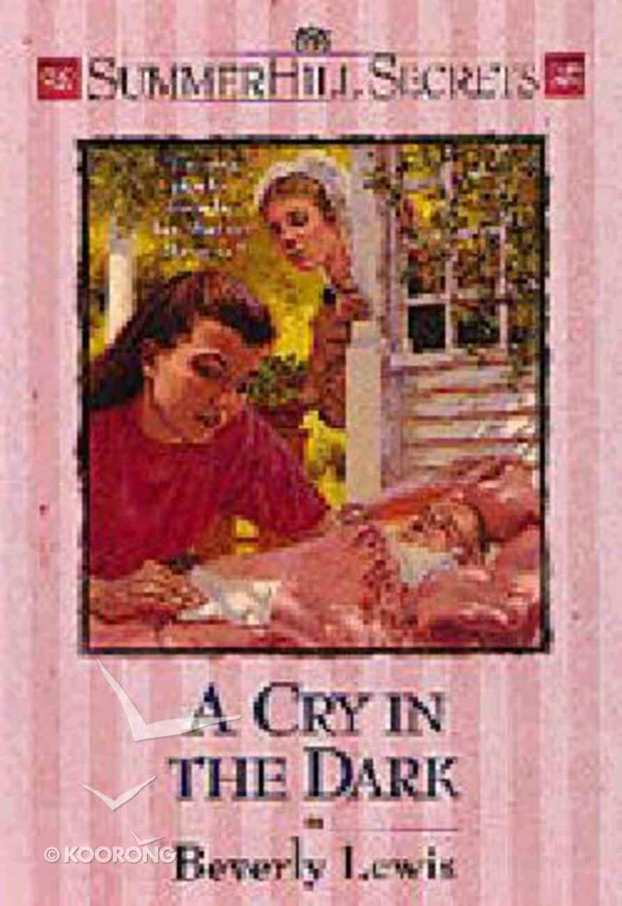A Cry in the Dark (#05 in Summerhill Secrets Series) Paperback