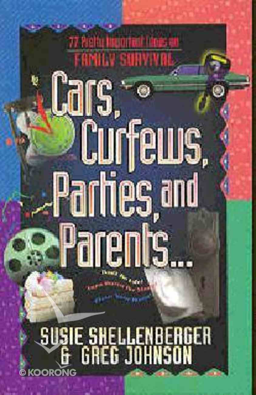 Cars, Curfews, Parties and Parents Paperback
