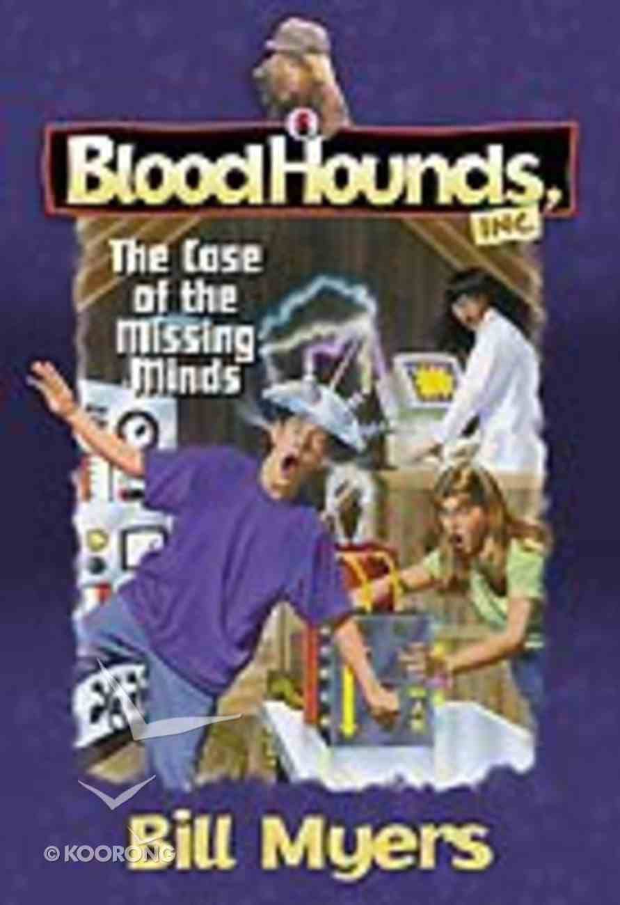 The Case of the Missing Minds (#06 in Bloodhounds Series) Paperback