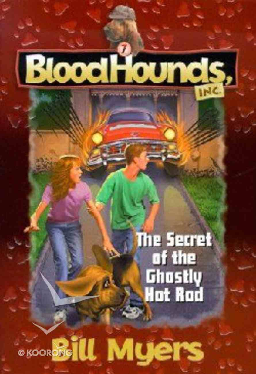 Secret of the Ghostly Hot Rod (#07 in Bloodhounds Series) Paperback