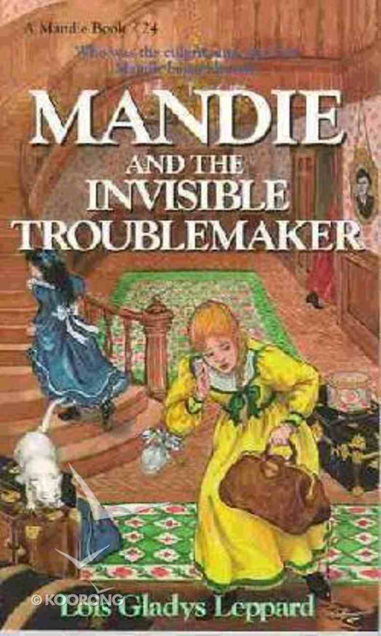 Invisible Troublemaker (#24 in Mandie Series) Paperback