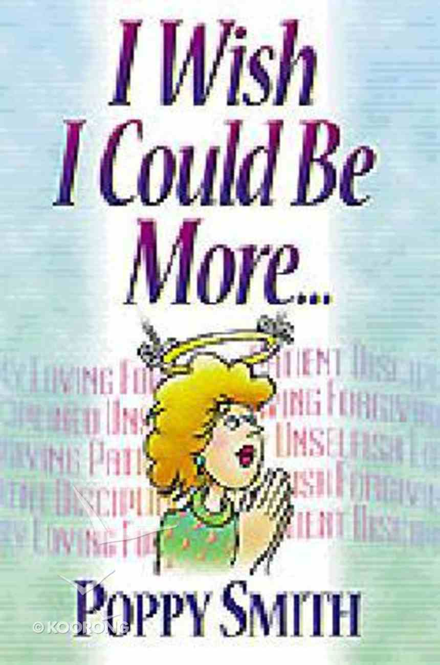 I Wish I Could Be More... Paperback