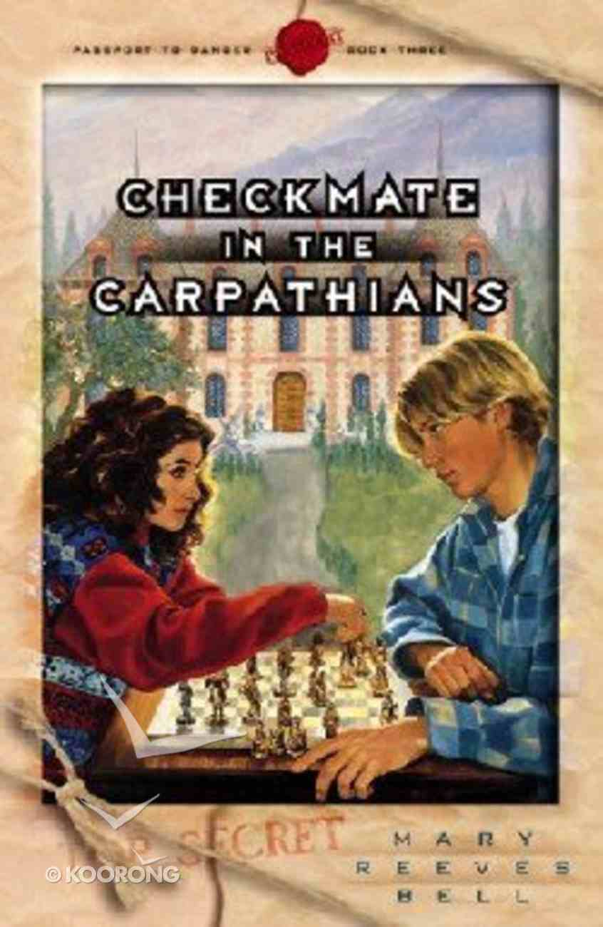 Checkmate in the Carpathians (Passport To Danger Series) Paperback