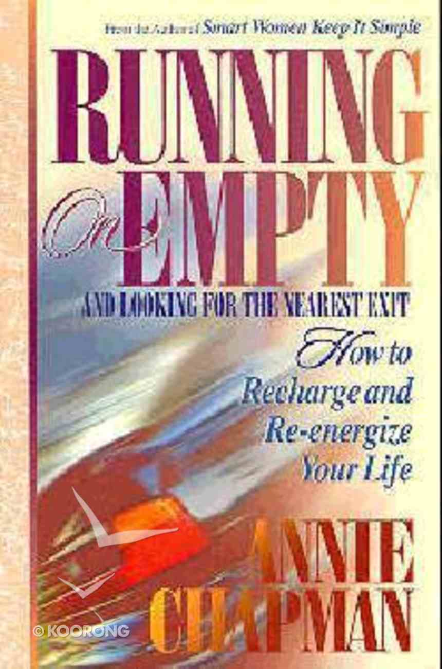 Running on Empty and Looking For the Nearest Exit Paperback