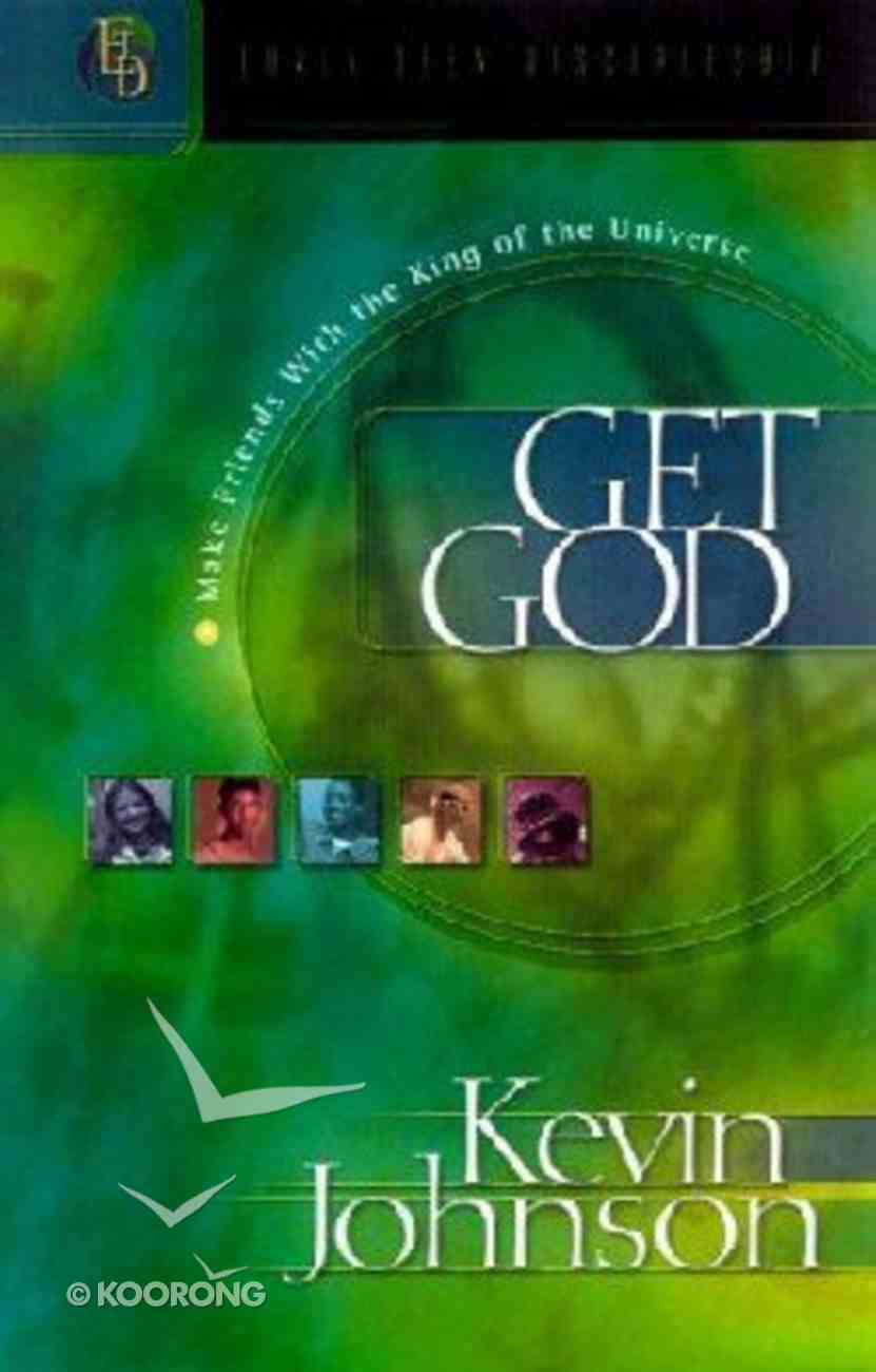 Get God (#01 in Early Teen Discipleship Series) Paperback