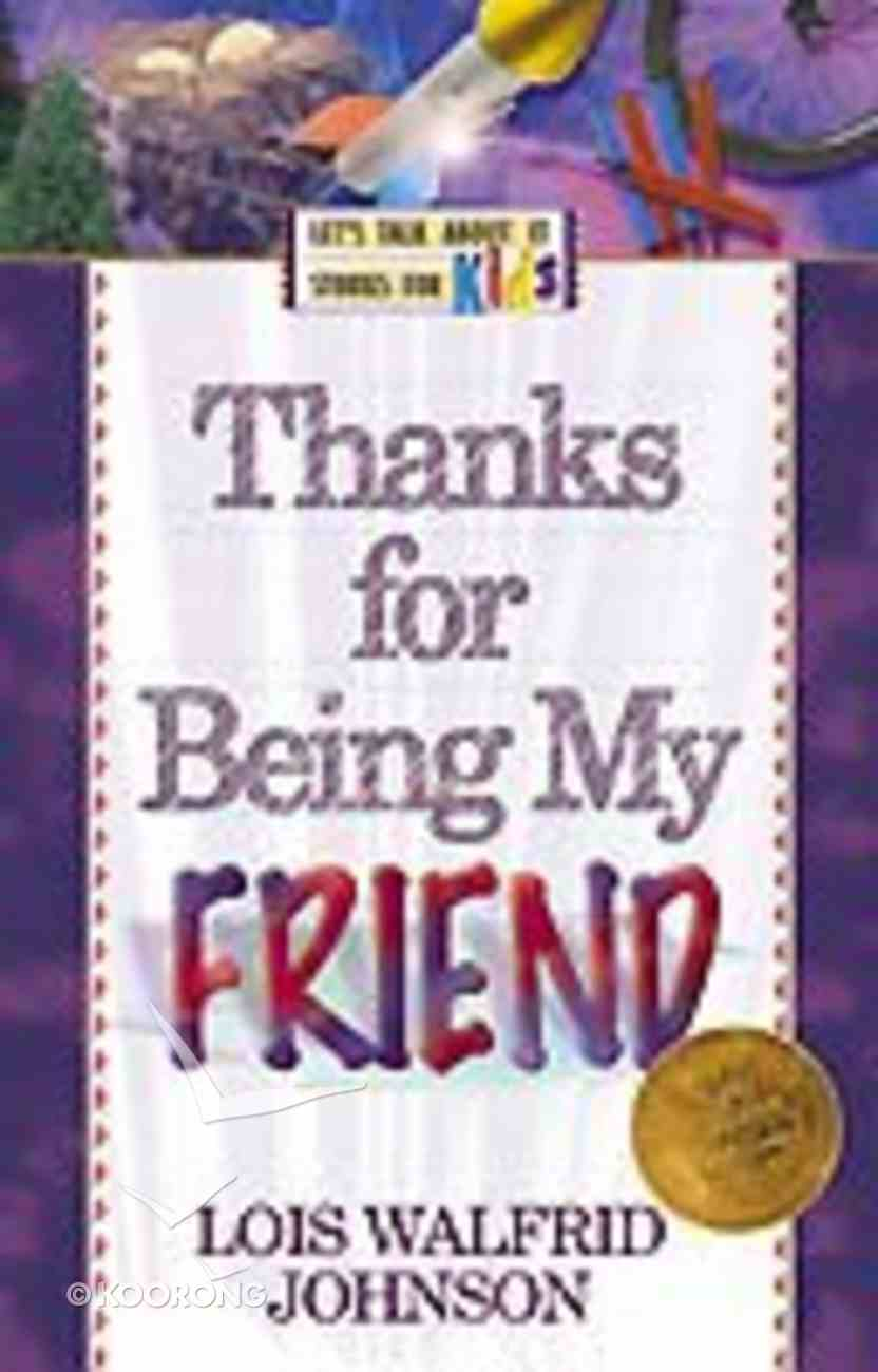 Thanks For Being My Friend! (Let's Talk About It Stories For Kids Series) Paperback