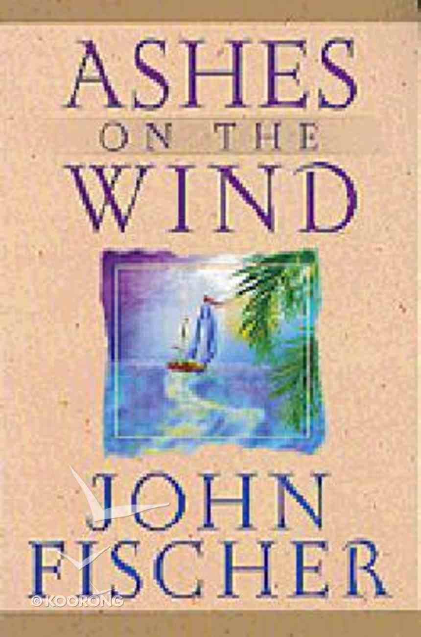 Ashes on the Wind Paperback