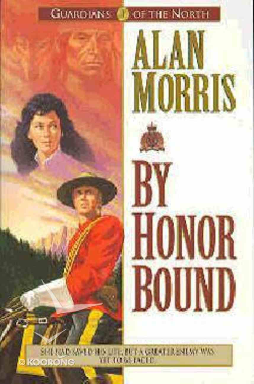 By Honor Bound (#01 in Guardians Of The North Series) Paperback