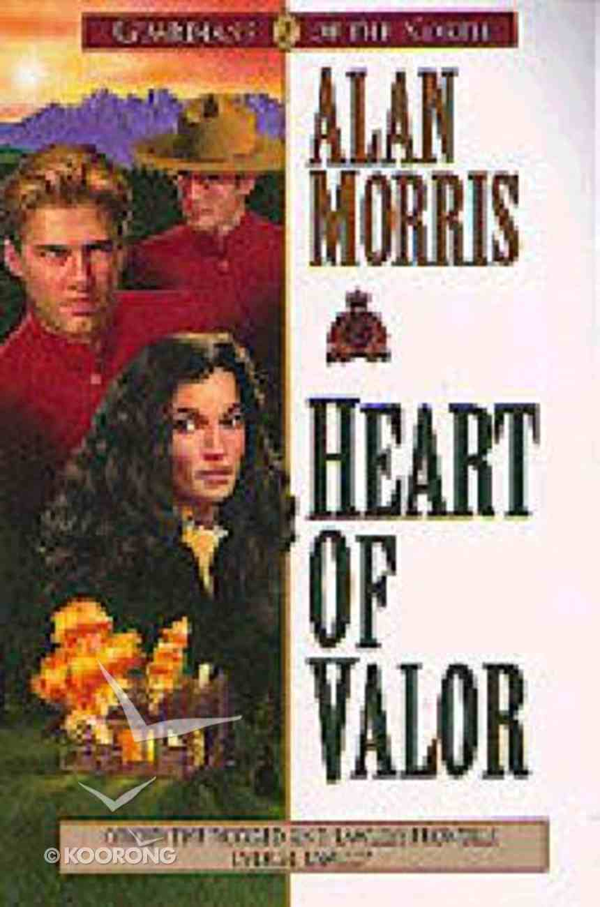 Heart of Valor (#02 in Guardians Of The North Series) Paperback