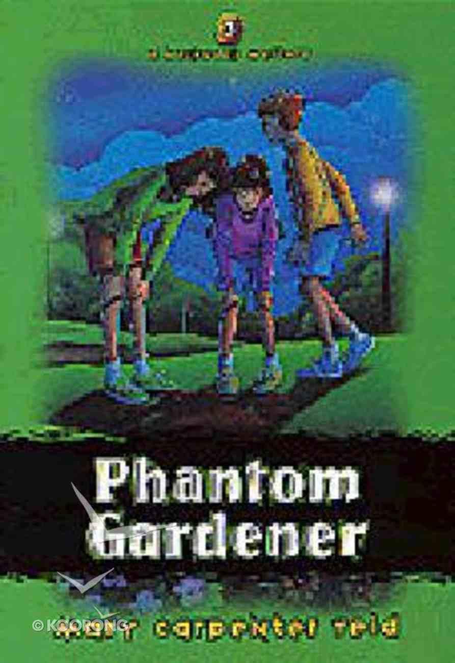 Phantom Gardener (#03 in Backpack Mystery Series) Paperback