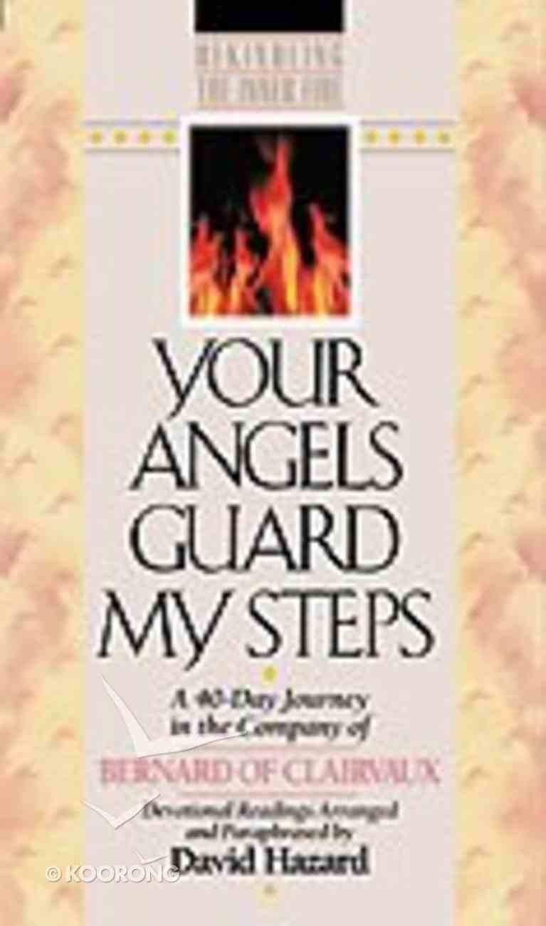 Rekindling the Inner Fire: Your Angels Guard My Steps Paperback