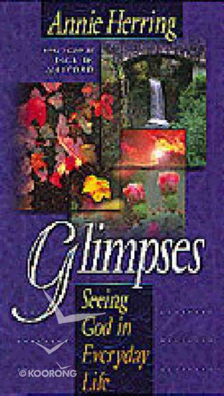 Glimpses: Seeing God in Everyday Life Paperback