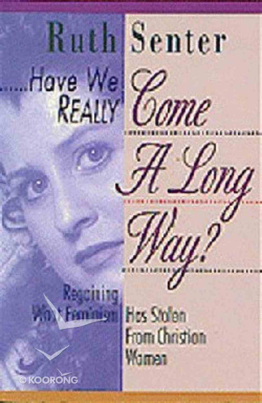 Have We Really Come a Long Way? Paperback
