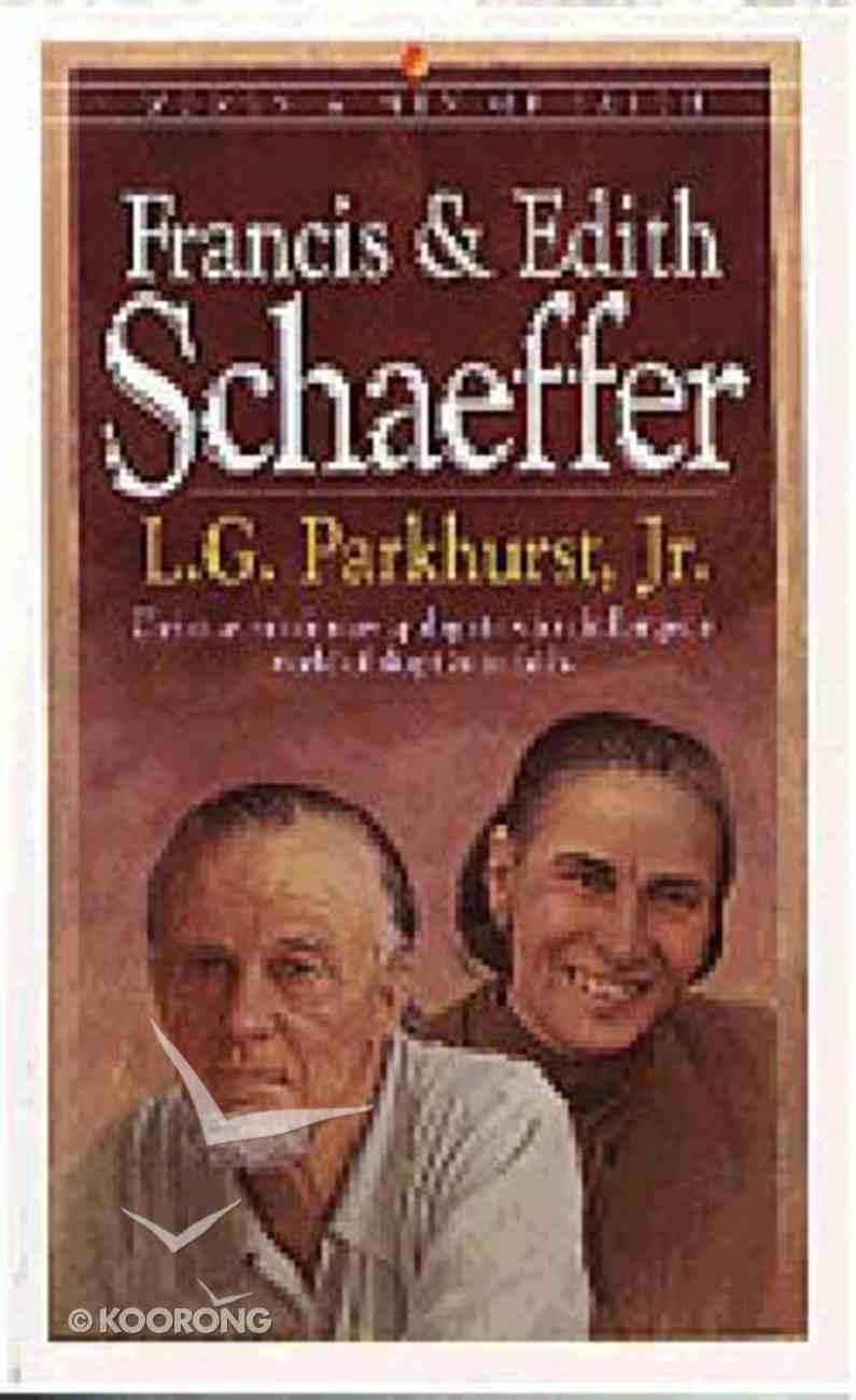 Francis & Edith Schaeffer (Bethany Women & Men Of Faith Series) Paperback