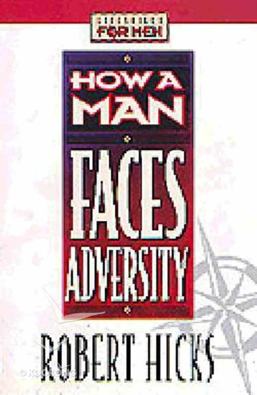 Lifeskills For Men: How a Man Faces Adversity Paperback