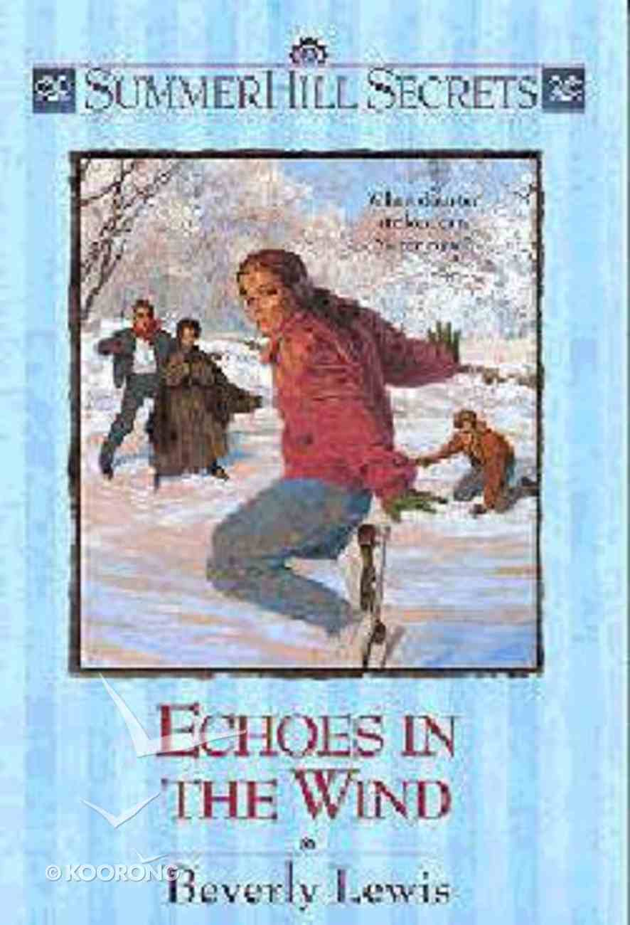 Echoes in the Wind (#07 in Summerhill Secrets Series) Paperback