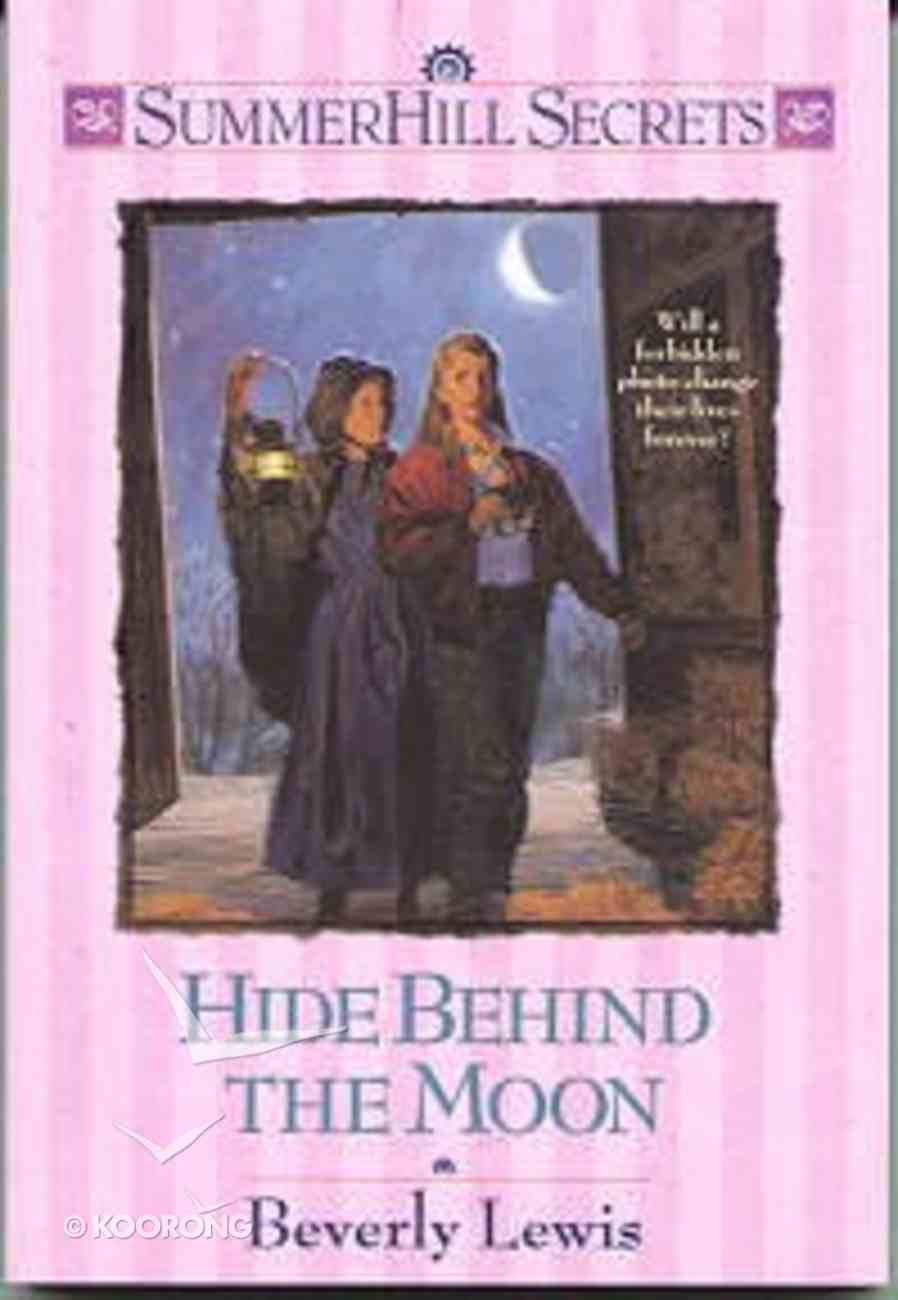 Hide Behind the Moon (#08 in Summerhill Secrets Series) Paperback