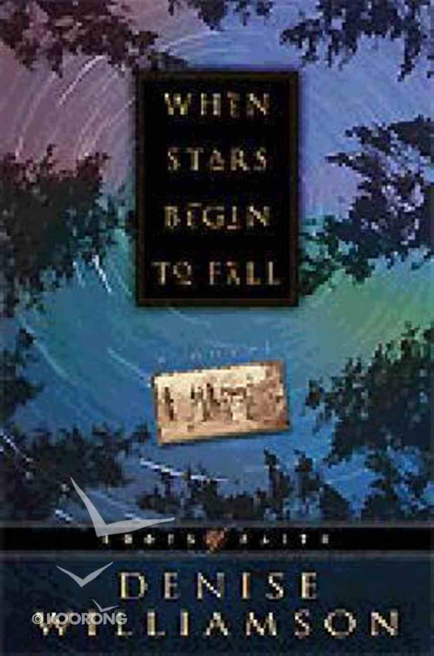 When Stars Begin to Fall (#02 in Roots Of Faith Series) Paperback