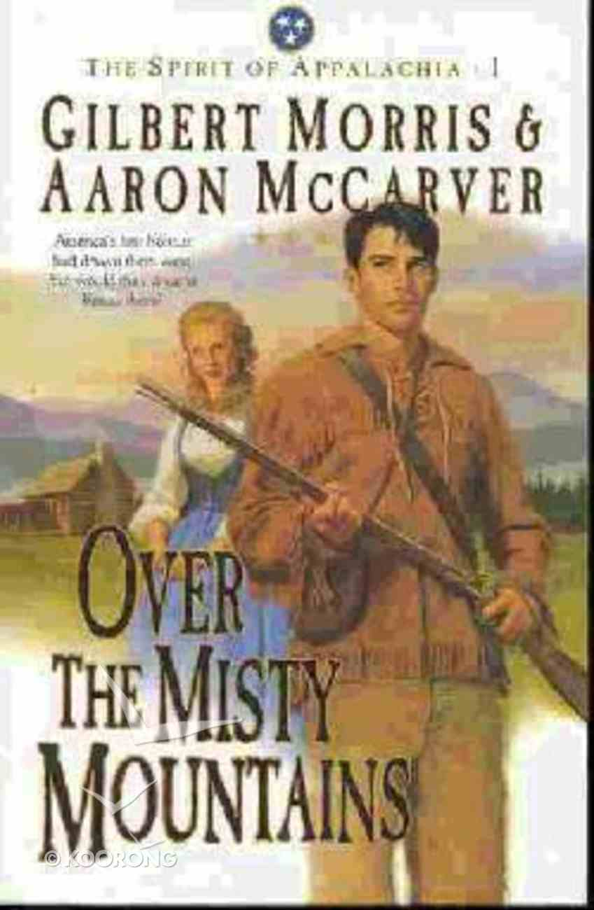 Over the Misty Mountains (#01 in Spirit Of Appalachia Series) Paperback