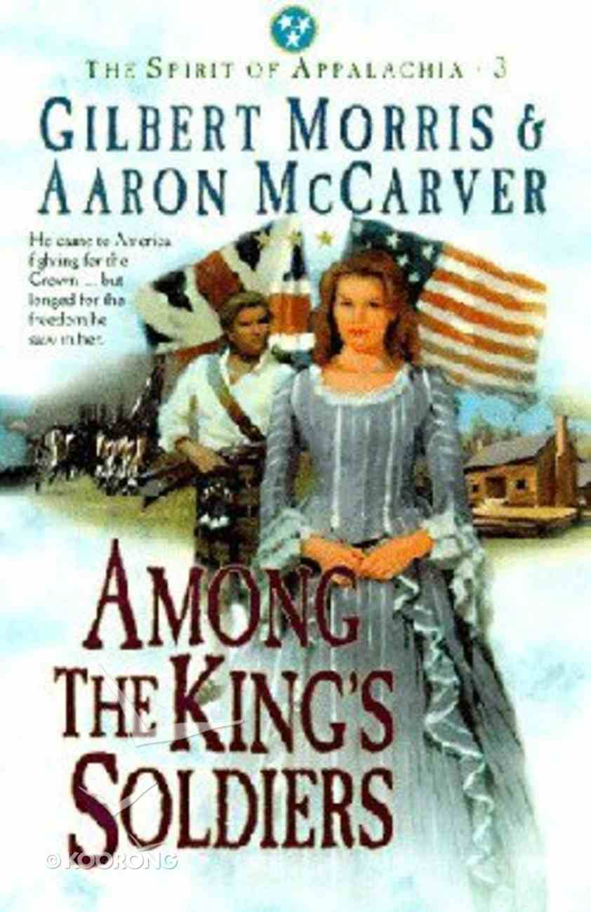 Among the King's Soldiers (#03 in Spirit Of Appalachia Series) Paperback