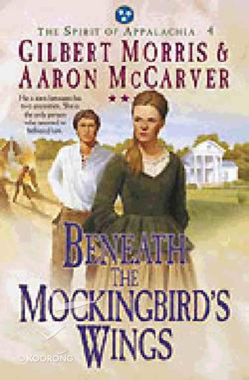 Beneath the Mockingbird's Wings (#04 in Spirit Of Appalachia Series) Paperback