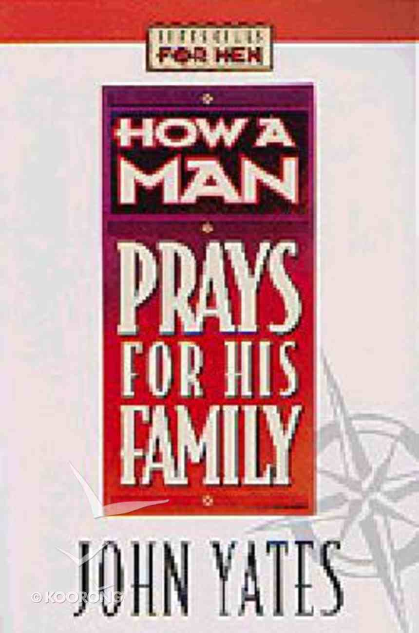 Lifeskills For Men: How a Man Prays For His Family Paperback