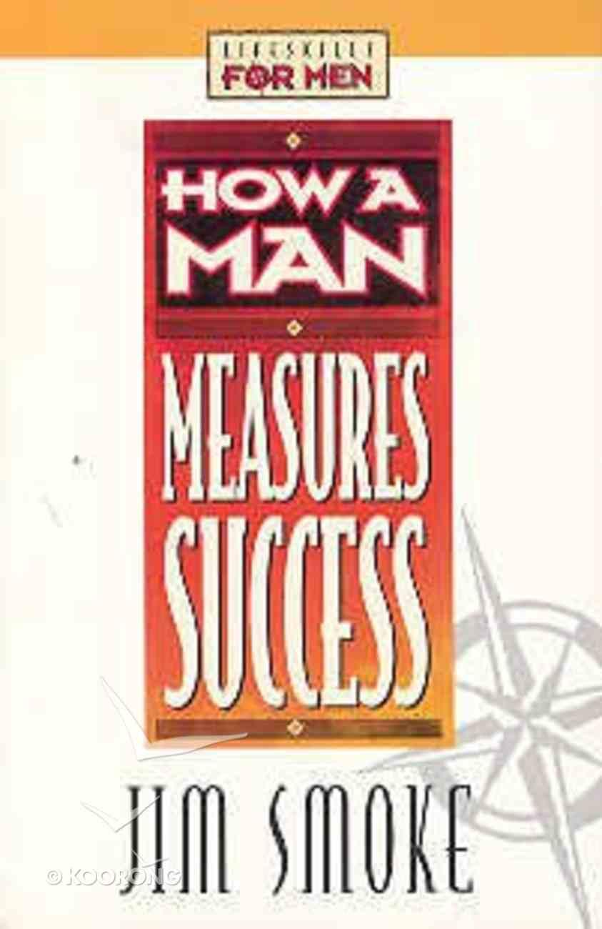 Lifeskills For Men: How a Man Measures Success Paperback